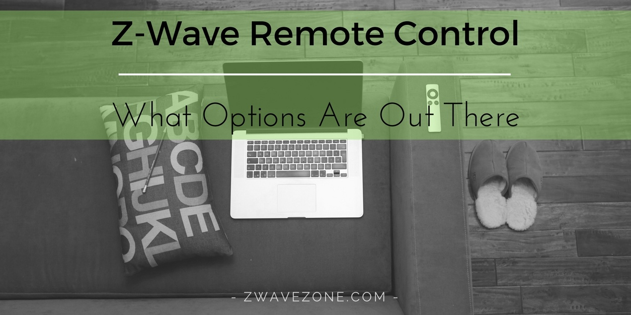 Z-Wave Remote Control: What Options Are Out There? - Z-wave Zone